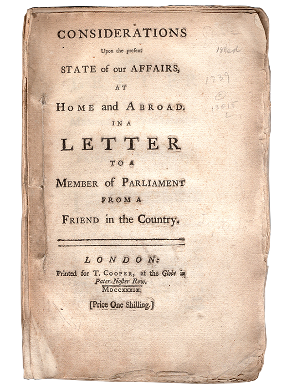 [George Lyttleton]. Considerations Upon the present State of our Affairs at Home and Abroad. 1739. First edition.