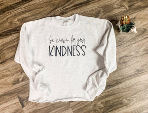 Preorder Be Known Kindness Sweatshirt