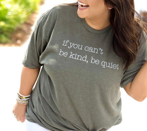 If You Can't Be Kind Graphic Tee