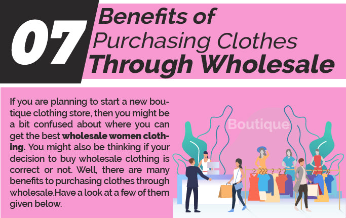 7 Benefits of Purchase Clothes Through Wholesale
