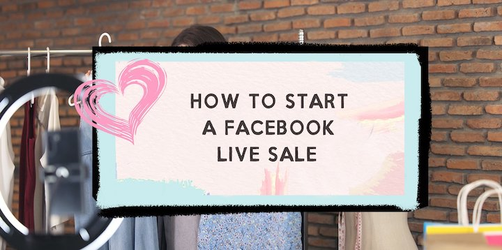 How to start a facebook live sale for your boutique