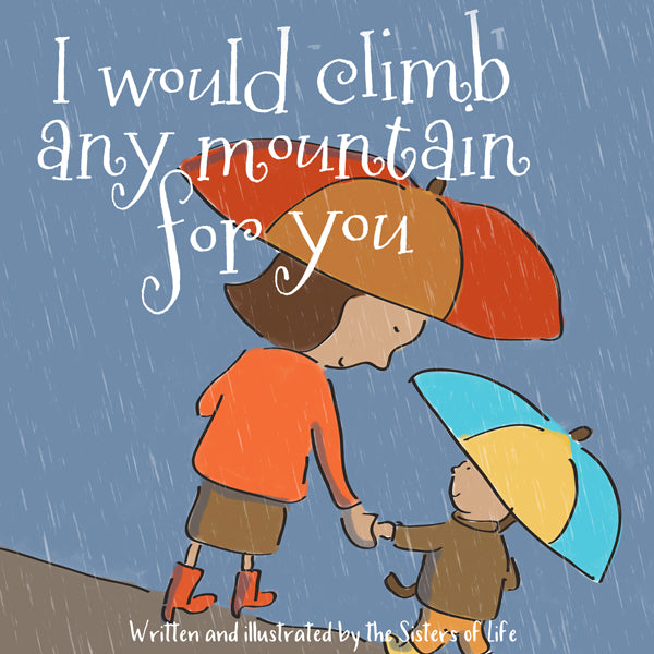 I Would Climb Any Mountain for You