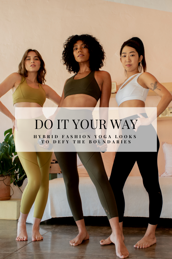 Do It Your Way - Hybrid Yoga Fashion Looks to Defy the Boundaries