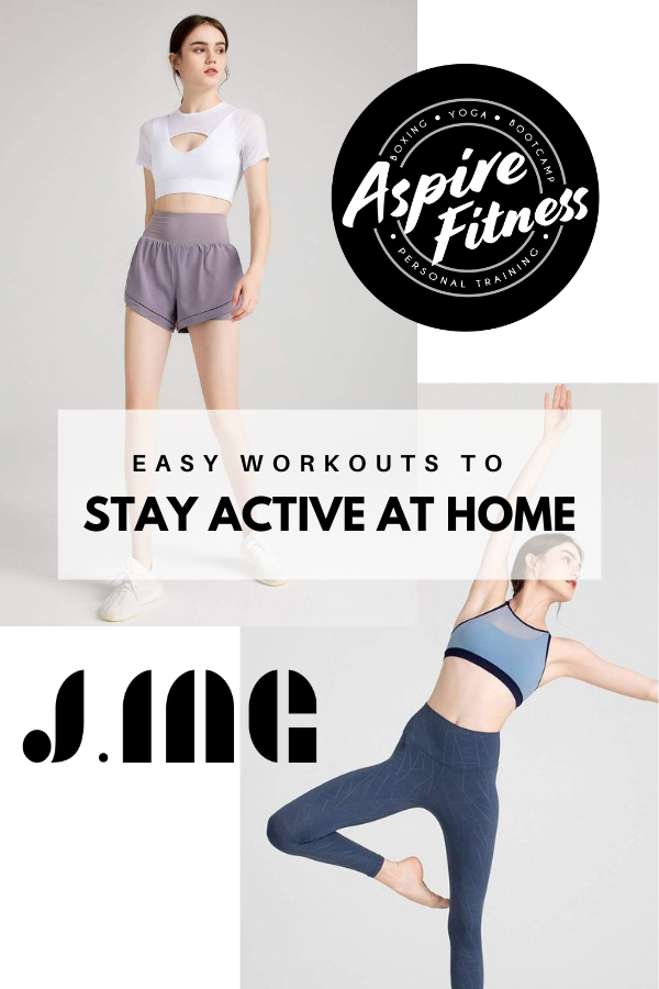 Easy Workouts to Stay Active At Home by J.ING x Aspire Fitness