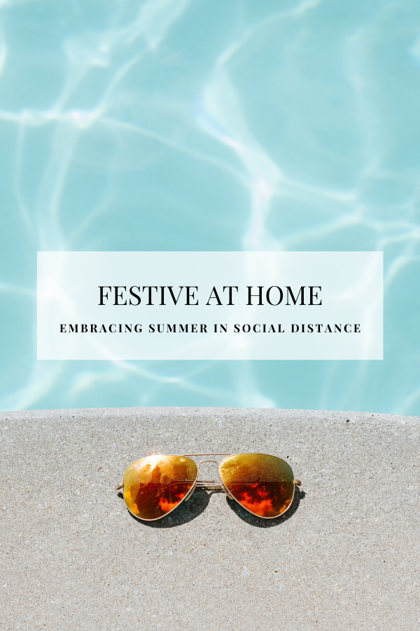 Festive at Home - Embracing Summer in Social Distance