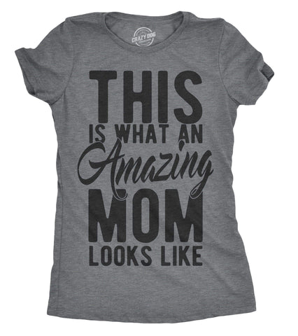 This Is What An Amazing Mom Looks Like Women's Tshirt