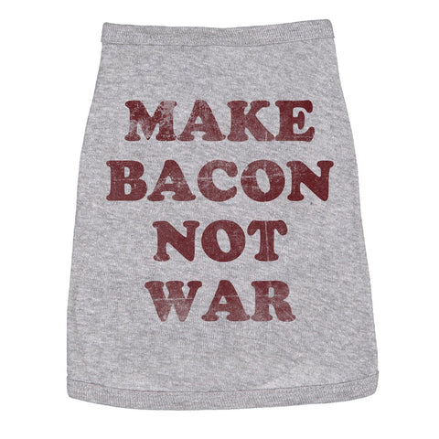 Make Bacon Not War Dog Shirt