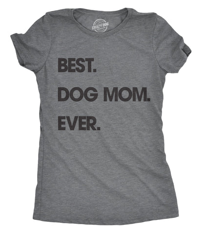 Best Dog Mom Ever Women's Tshirt