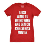 I Just Want To Drink Wine And Watch Christmas Movies Women's Tshirt