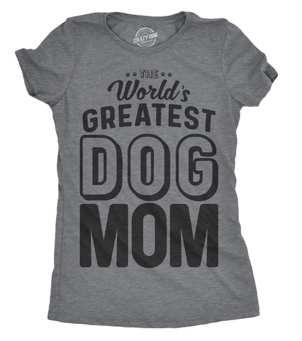 World's Greatest Dog Mom Women's Tshirt