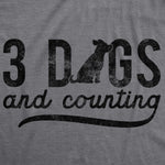 3 Dogs And Counting Women's Tshirt