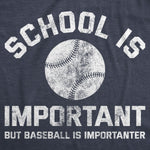 School Is Important But Baseball Is Importanter Men's Tshirt