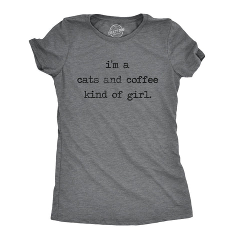 I'm A Cats And Coffee Kind Of Girl Women's Tshirt