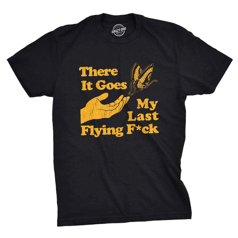 Mens There Goes My Last Flying Fuck Tshirt Funny Sarcastic Tee
