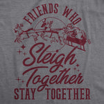 Friends Who Sleigh Together Stay Together Men's Tshirt