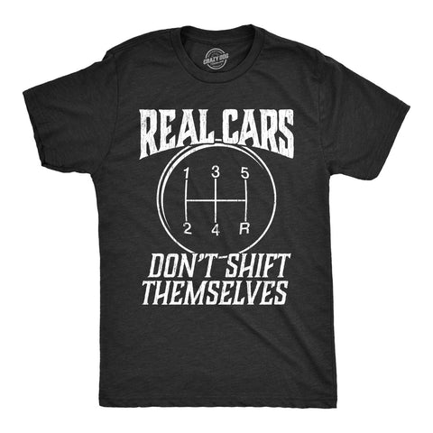 Real Cars Don't Shift Themselves Men's Tshirt