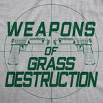 Weapons Of Grass Destruction Men's Tshirt