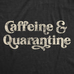 Caffeine And Quarantine Men's Tshirt