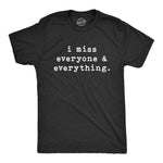 I Miss Everyone And Everything Coronavirus Men's Tshirt