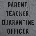 Parent Teacher Quarantine Officer Men's Tshirt