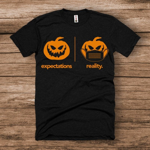Expectations VS Reality Halloween Shirt