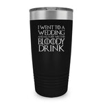 I Went To A Wedding Ringneck Tumbler