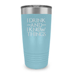 Drink And I Know Things Ringneck Tumbler