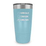 Single Taken Waiting Drunk Ringneck Tumbler