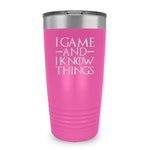 I Game And I Know Things Ringneck Tumbler