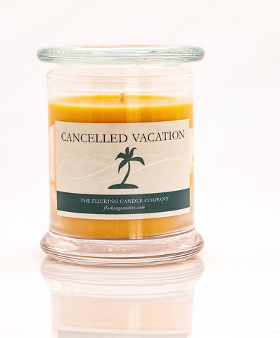 Cancelled Vacation Funny Scented Candle