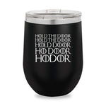 Hold The Door Stemless Wine Cup