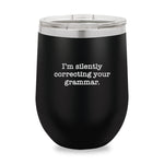 Im Silently Correcting Stemless Wine Cup