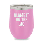 Blame It On The Lag Stemless Wine Cup