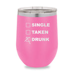 Single Taken Waiting Drunk Stemless Wine Cup