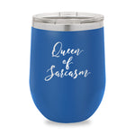 Queen Of Sarcasm Stemless Wine Cup
