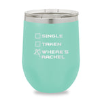 Single Taken Wheres Rachel Stemless Wine Cup