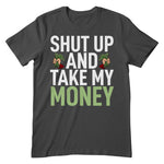 Shut Up And Take My Money Apparel