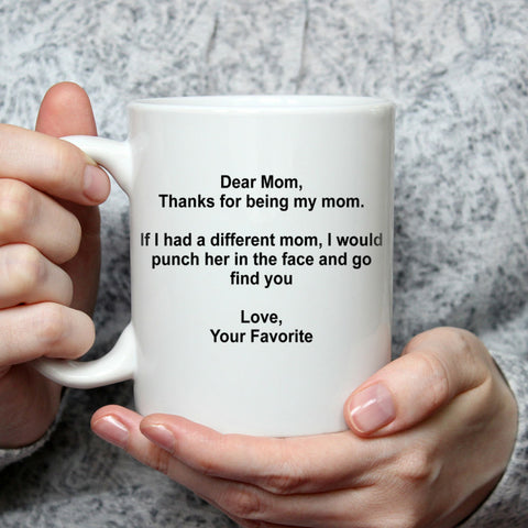 Dear Mom Your Favorite Funny Mother's Day Mug