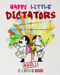 Happy Little Dictators Offensive Adult Coloring Book
