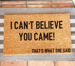 I Can't Believe You Came That's What She Said (The Office) Doormat