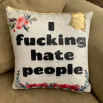 I Hate People Sequin Throw Pillow