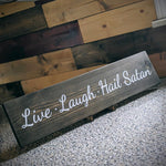 "Laser Engraved ""Live Laugh Hail Satan"" Rustic Farmhouse Solid Wood Sign"