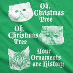 Oh Christmas Tree Your  Ornaments Are History Women's Tshirt