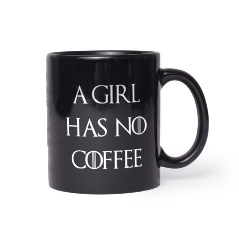 A Girl Has No Coffee Game of Thrones Coffee Mug