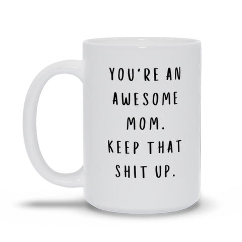 You're An Awesome Mom Mother's Day Mug