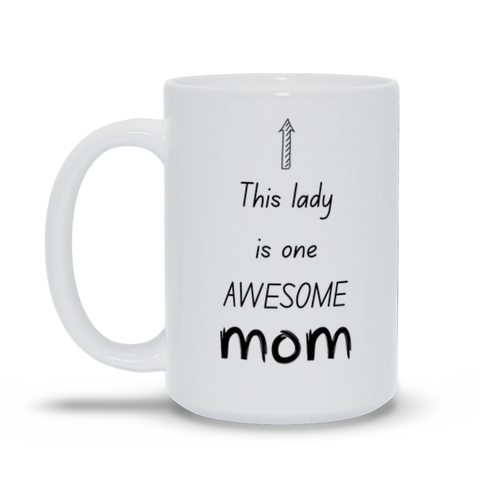 This Lady Is One Awesome Mom Mother's Day Mug