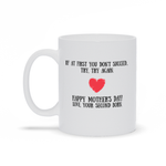 If At First You Don't Succeed, Try Again Mother's Day Mug
