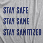 Coronavirus Stay Safe Stay Sane Stay Sanitized Men's Tshirt