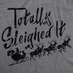 Sleighed It Men's Tshirt
