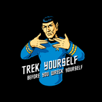 Trek Yourself Before You Wreck Yourself Spock Shirt